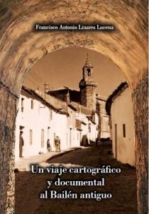 """Portada del libro """"Un viaje cartográfico y documental al Bailén antiguo"""""""