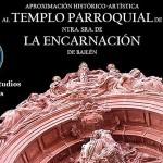 La historia de la iglesia de La Encarnación, más cerca